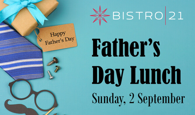 Father's Day Lunch at Bistro 21